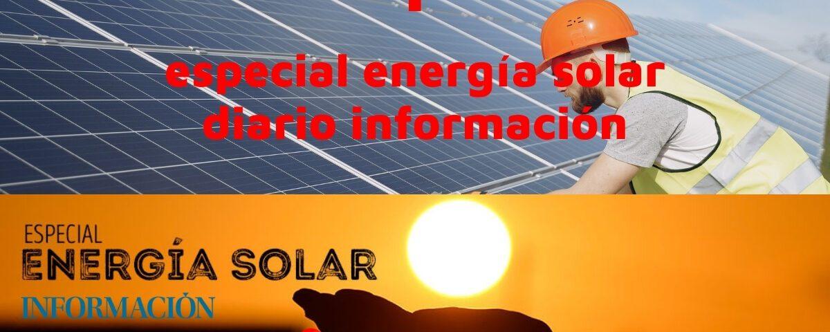 Especial energía solar Diario Información